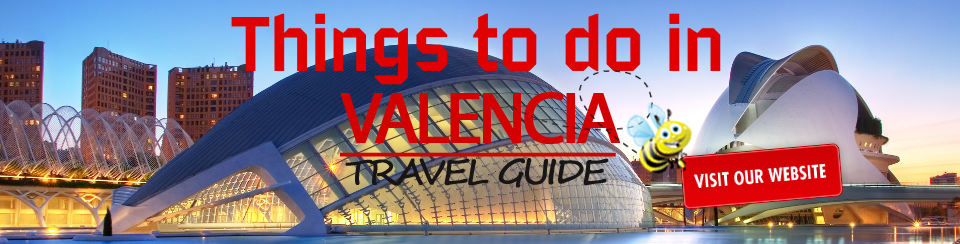 Things to do in Valencia Travel Guide
